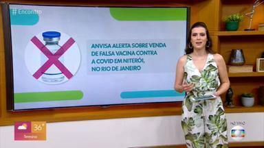 Anvisa alerta sobre venda de falsa vacina contra Covid-19 no RJ - Ainda não existe vacina contra o coronavírus.
