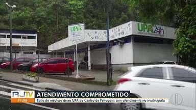 Falta de médicos deixa UPA do Centro de Petrópolis, RJ, sem atendimento na madrugada - Moradores que foram à unidade na madrugada e na manhã desta quinta-feira (15) não encontraram atendimento.