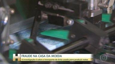 Associação pede investigação sobre suspeita de fraude dentro da Casa da Moeda - A investigação é sobre o transporte de tinta usada para produzir notas.