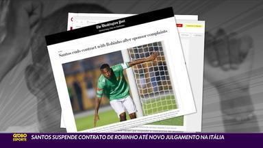 Santos suspende contrato com Robinho até novo julgamento na Itália - Santos suspende contrato com Robinho até novo julgamento na Itália