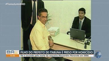 Acusado de matar vaqueiro, filho do prefeito de Itabuna é preso por homicídio qualificado - Caso ocorreu no ano de 2006, na cidade de Floresta Azul.