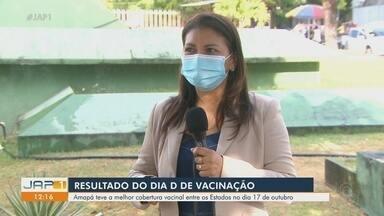 Amapá teve a melhor cobertura vacinal entre os Estados no Dia D da Vacinação - Amapá teve a melhor cobertura vacinal entre os Estados no Dia D da Vacinação
