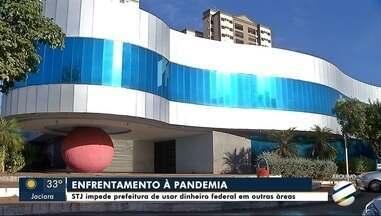 STJ impede prefeitura de usar dinheiro federal em outras áreas - STJ impede prefeitura de Rondonópolis de usar dinheiro federal em outras áreas que não seja no enfretamento a COVID-19; entenda o caso