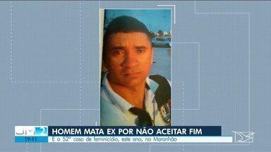 Homem mata ex por não aceitar fim do relacionamento - Esse é o 52º caso de feminicídio, só este ano, no Maranhão.