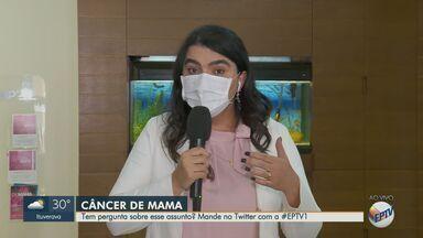 Oncologista tira dúvidas sobre o câncer de mama no EPTV1 - Envie sua mensagem pelo Twitter com a #EPTV1.