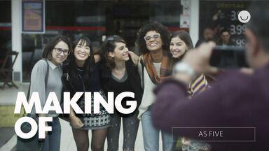 Confira making of exclusivo da série As Five - As Five conta a história de Lica, Tina, Keyla, Benê e Ellen