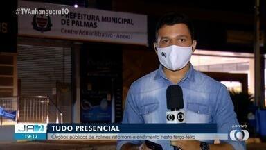 Atendimento em órgãos públicos de Palmas retomam nesta terça-feira (3) - Atendimento em órgãos públicos de Palmas retomam nesta terça-feira (3)