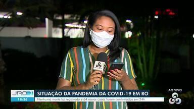 Rondônia não registra vítimas da Covid-19 pelo segundo dia seguido - Foram registrados 69 novos casos nessa segunda-feira, 2