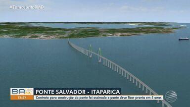 Contrato para a obra da ponte Salvador-Itaparica é assinado pelo governo e três empresas - A obra está prevista para durar cinco anos.