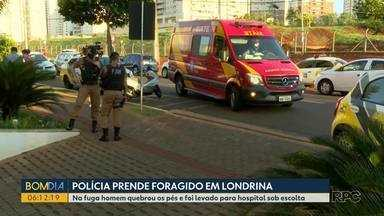 Polícia prende foragido em Londrina - Na fuga, o homem quebrou os pés e foi levado para hospital sob escolta.