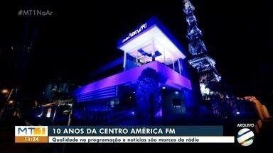 Centro América FM completa 10 anos - Centro América FM completa 10 anos.