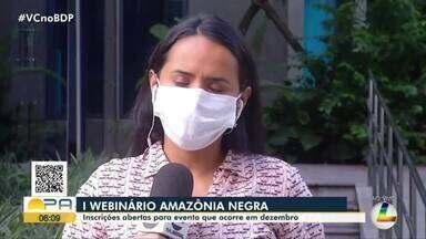 I Webinário Amazônia Negra recebe inscrições - Evento ocorre em dezembro.