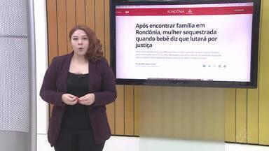 Veja os destaques do G1 Rondônia - Ana Kezia traz os detalhes.
