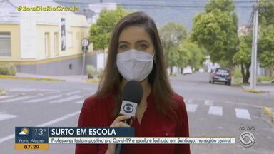 Professores testam positivo para a Covid-19 e escola é fechada em Santiago - Assista ao vídeo.