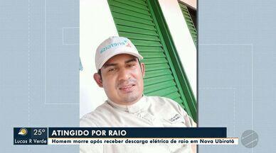 Homem morre após receber descarga elétrica de raio em Nova Ubiratã - Homem morre após receber descarga elétrica de raio em Nova Ubiratã