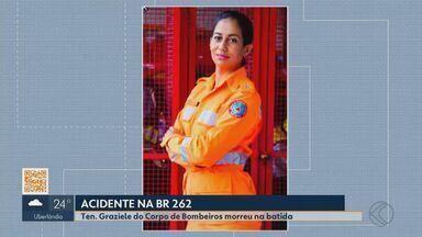 Tenente dos Bombeiros de Uberlândia morre em acidente na BR-262 - Graziele Souza Ferreira viajava para Belo Horizonte quando o ônibus bateu na traseira de um caminhão que estava fora da pista, próximo à praça de pedágio, em Campos Altos, no Centro-Oeste de MG.