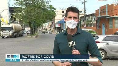 Iconha é a última cidade do ES a registrar mortes por Covid-19 - Confira na reportagem.