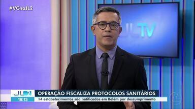 Operação fiscaliza cumprimento de protocolos sanitários em estabelecimentos de Belém - No total, 14 pontos foram notificados por descumprimento de prevenção à Covid-19.