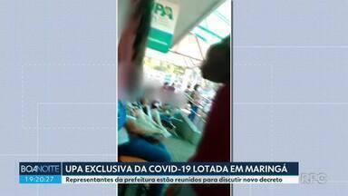 UPA exclusiva para tratar pacientes com Covid-19 em Maringá está lotada - Representantes da prefeitura estão reunidos para discutir um novo decreto na cidade.