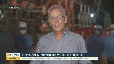 Ministro de Minas e Energia visita o Amapá - Bento Albuquerque visita o estado pela quarta vez desde o blecaute.