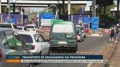 Meio-Dia Paraná mostra flagrantes de irregularidades com vans e táxis paraguaios - Transporte irregular pode colocar a vida de turistas em risco.
