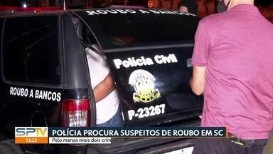 Polícia procura suspeitos de envolvimento em roubo a banco em Criciúma - Um dos procurados é filho do casal que já foi preso pelo crime em Campinas, no interior de SP.
