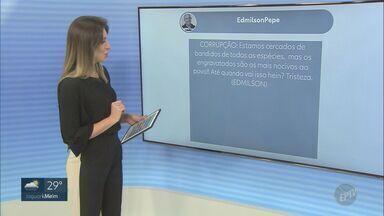 Telespectadores enviam mensagens ao EPTV 1 - Veja interações desta quarta-feira (9).