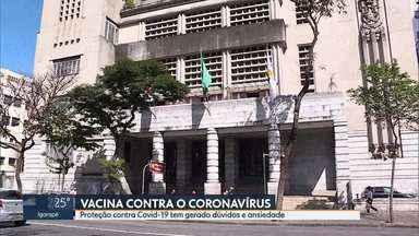 """Incertezas políticas rondam vacina contra a Covid-19 - Prefeitura de Belo Horizonte diz que tem """"plano B""""."""
