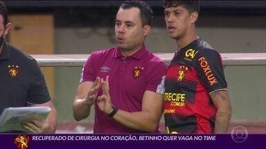 Recuperado de problema cardíaco, Betinho quer vaga no time do Sport - Recuperado de problema cardíaco, Betinho quer vaga no time do Sport