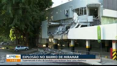 Suspeitos explodem supermercado durante tentativa de assalto, em João Pessoa - Suspeitos tentaram levar caixa eletrônico, no Miramar.