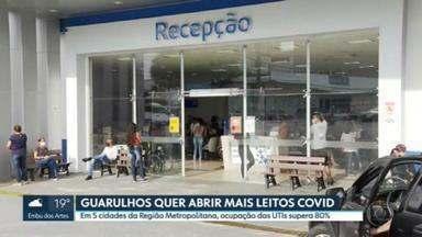 Guarulhos quer abrir mais leitos para pacientes com Covid - Em cinco cidades da região metropolitana de São Paulo, a taxa de ocupação das UTIs exclusivas para pacientes de Covid já supera os 80%. Guarulhos é uma delas.