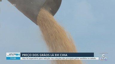 Preços de grãos vendidos no AP estão lá em cima e situação afeta toda a cadeia produtiva - Preços de grãos vendidos no AP estão lá em cima e situação afeta toda a cadeia produtiva