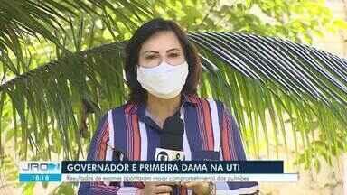 Governador de RO e primeira dama estão internados com Covid-19 - Resultados de exames apontaram maior comprometimento dos pulmões.