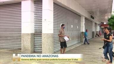 Governo do Amazonas publica decreto com o que pode e o que não pode funcionar por 15 dias - Medida atendeu uma determinação da justiça para conter o avanço do coronavírus.