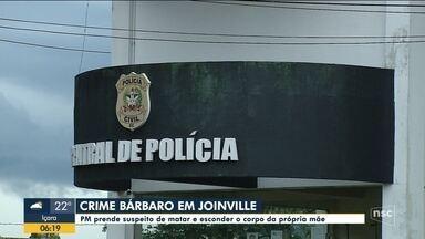 PM prende suspeito de matar e esconder o corpo da própria mãe em Joinville - PM prende suspeito de matar e esconder o corpo da própria mãe em Joinville