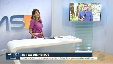 Prefeitura de Dourados busca recursos para quitar folha de pagamento dos servidores - MS1
