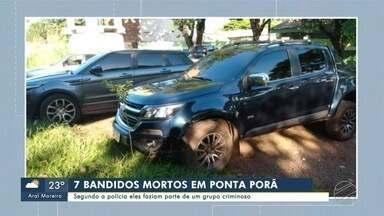 Sete pessoas morreram em confronto com a polícia em Ponta Porã - Segundo a polícia eles faziam parte de um grupo criminoso