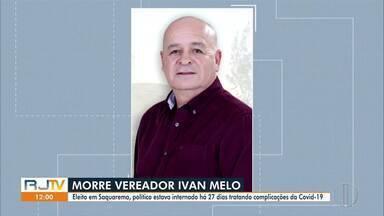 Ivan Melo, vereador eleito em Saquarema, morre vítima da Covid-19 - Parlamentar estava internado há 27 dias.