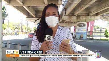 Banhistas terão que apresentar testes de Covid-19 para entrar em Farol de São Thomé - Medida foi adotada para garantir que não haja infecção pela doença no local.