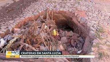 Prefeitura de Santa Luzia diz que vai consertar ruas do Conjunto Palmital - Bom Dia Minas mostrou a reclamação dos moradores sobre os buracos.