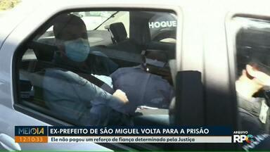 Ex-prefeito de São Miguel do Iguaçu volta para a prisão - Ele não pagou um reforço de fiança determinado pela Justiça.