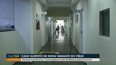 Caso suspeito de nova variante da Covid-19 é registrado em Cascavel - Paciente tem 34 anos, é venezuelano e veio de Manaus para Cascavel.