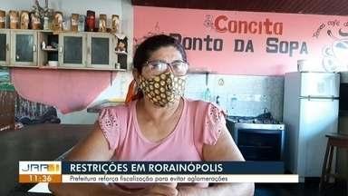 Restrições em Rorainópolis - Prefeitura reforça fiscalização para evitar aglomerações.