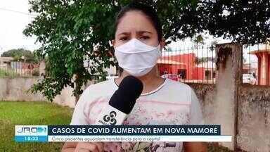 Casos de covid aumentam em Nova Mamoré - 5 pacientes aguardam transferência para a capital.