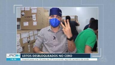 Leitos desbloqueados no Cero - Hospital passa a ter 30 leitos de UTI funcionando.