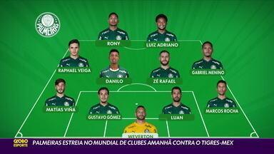 Palmeiras tem escalação definida para estreia no Mundial de Clubes contra o Tigres-MEX - Palmeiras tem escalação definida para estreia no Mundial de Clubes contra o Tigres-MEX