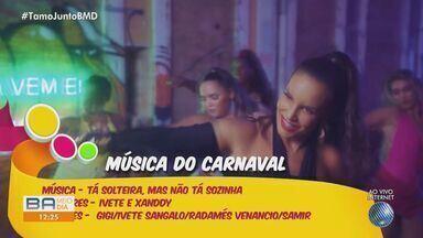 Bahia Folia em Casa: edição 2021 do evento tem votação para música do carnaval - Participe da enquete no site do G1/Bahia.