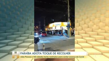 Governo da Paraíba decreta toque de recolher em 144 cidades - Restrições incluem orla, escolas, restaurantes e templos religiosos.