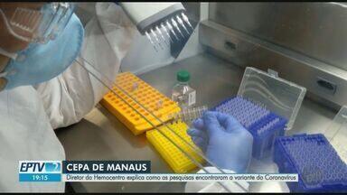 Diretor do Hemocentro explica como as pesquisas encontraram a variante do coronavírus - Doze casos foram identificados em Serrana e em Ribeirão Preto.
