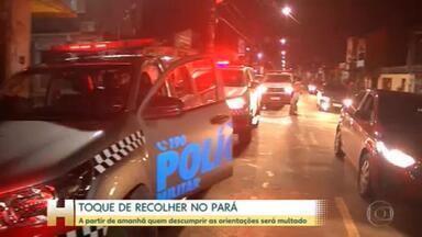 No Pará começou a valer nesta quarta-feira o toque de recolher a partir das 22h - Quem não atender às orientações será multado a partir desta sexta-feira.